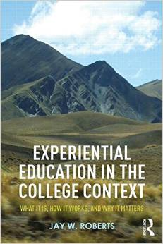 Book Image: Experiential Education in the College Context: What It Is, How It Works, and Why It Matters